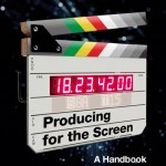 PRODUCING FOR THE SCREEN – A HANDBOOK