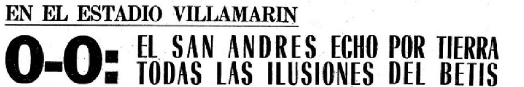Hoy hace 50 años. Betis 0 San Andrés 0.