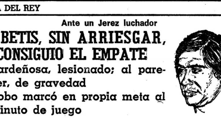 Hoy hace 42 años. Xerez 1 Betis 1 en Copa.