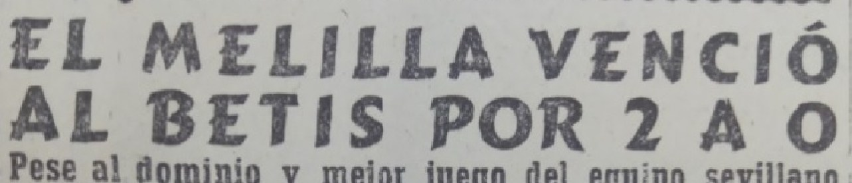 Hoy hace 70 años. Melilla 2 Betis 0
