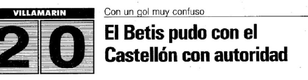 Hoy hace 30 años. Betis 2 Castellón 0 en Copa.