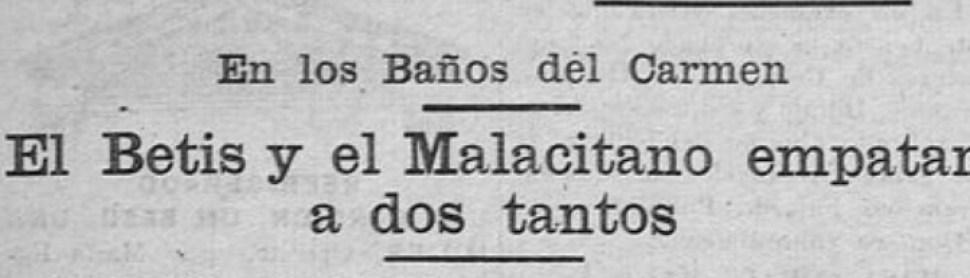 Hoy hace 85 años. Malacitano 2 Betis 2
