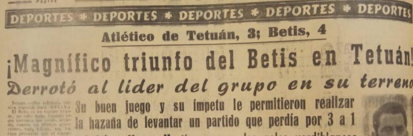 Hoy hace 66 años. Atlético Tetuán 3 Betis 4.