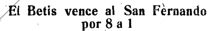 Hoy hace 70 años. Betis 8 San Fernando 1.