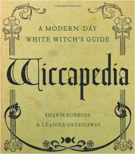 Wiccapedia: A Modern Day White Witch's Guide