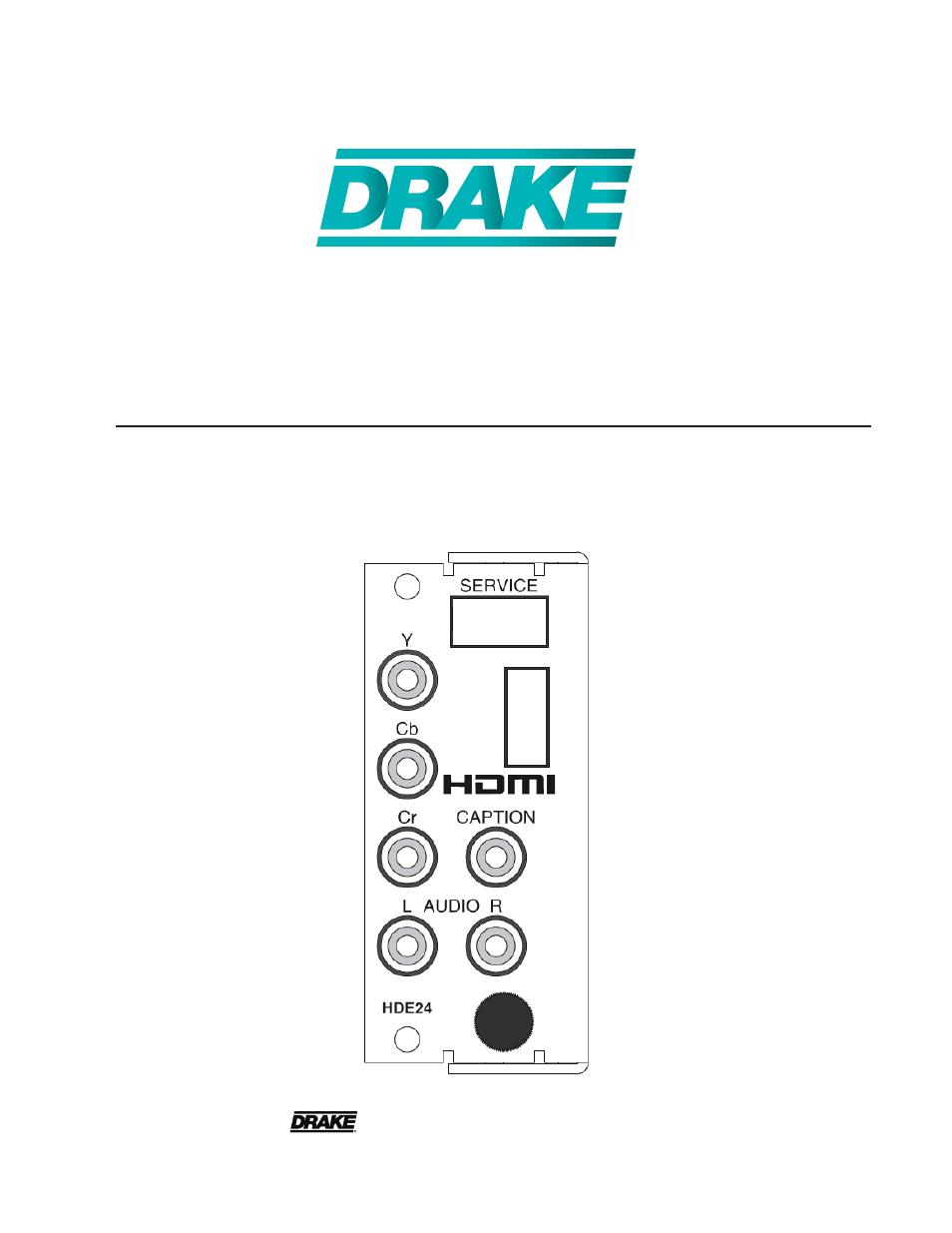 Drake HDE24A High Definition Video Encoder User Manual