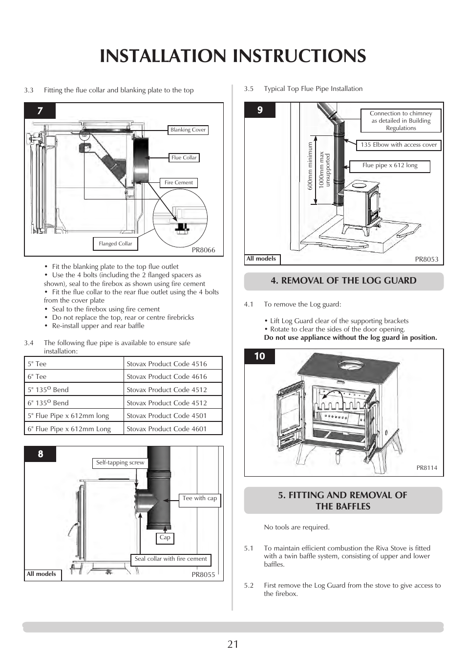 Installation instructions, Removal of the log guard
