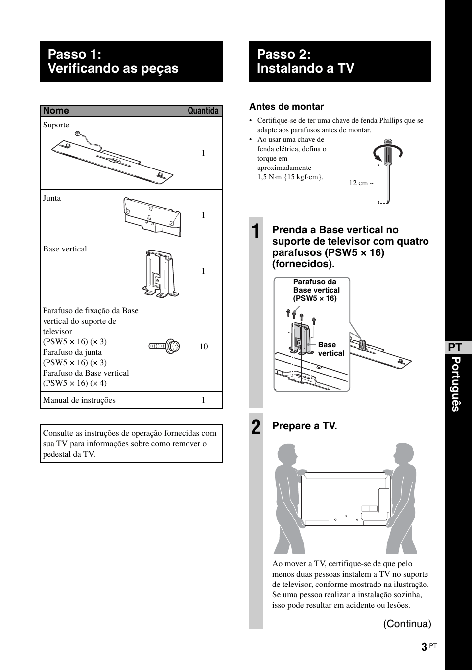 Passo 1: verificando as peças, Passo 2: instalando a tv