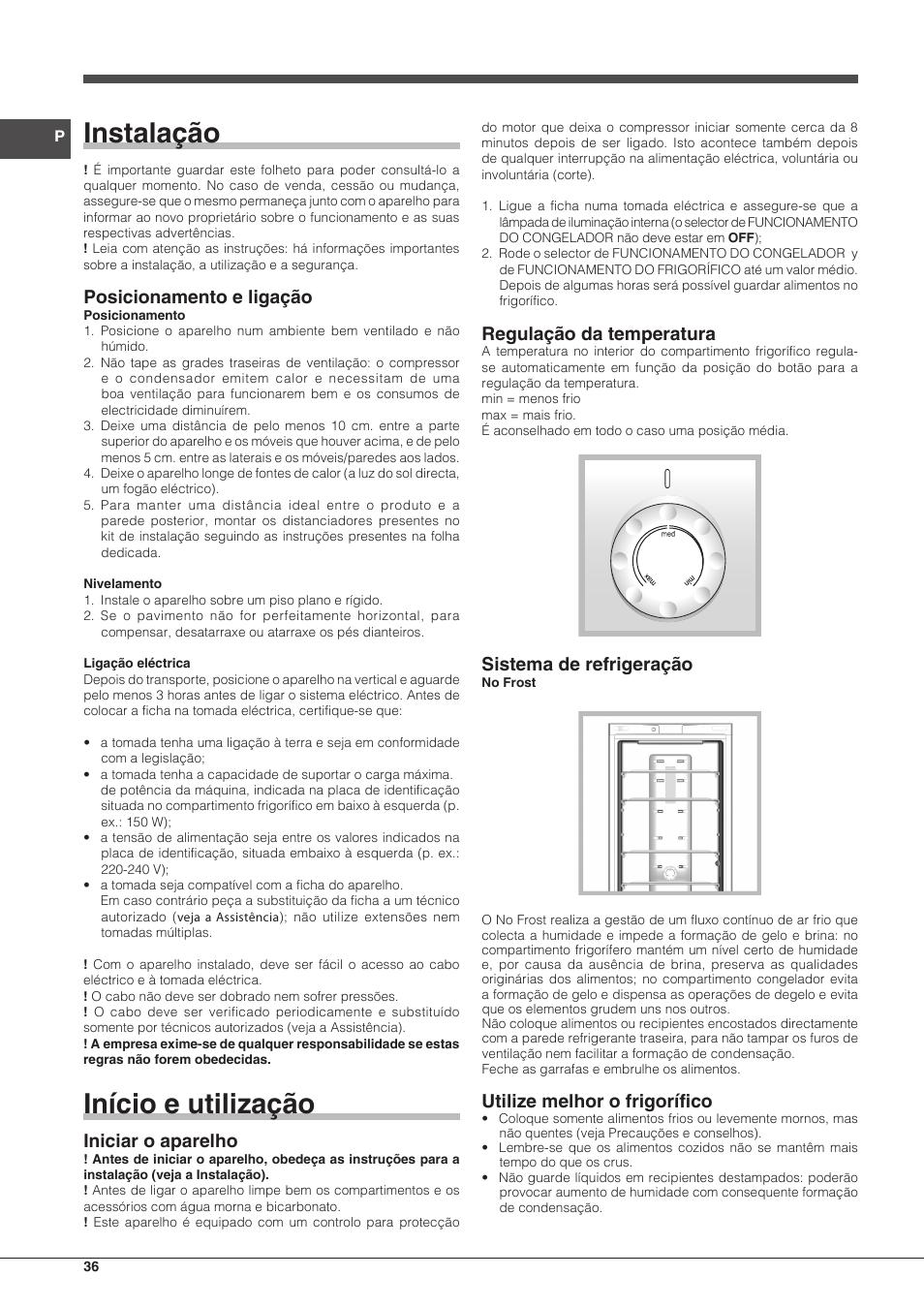 Instalação, Início e utilização, Posicionamento e ligação