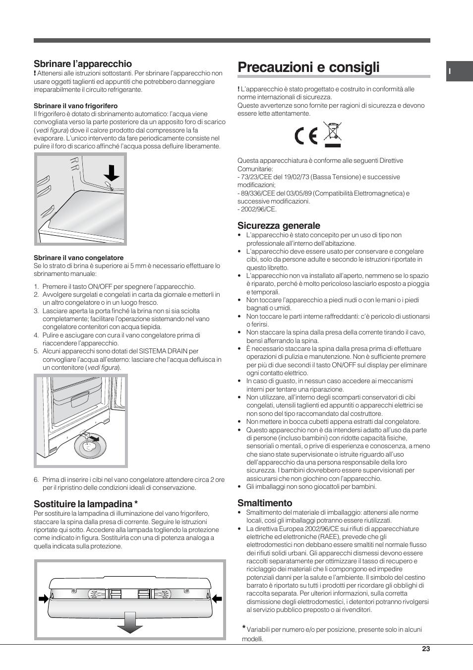 Precauzioni e consigli, Sbrinare l'apparecchio, Sostituire