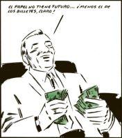 El papel no tiene futuro... ¡Menos el de los billetes, claro! El Roto, 25 de abril de 2012