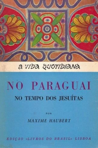 No Paraguai no Tempo dos Jesuítas de Maxime Haubert