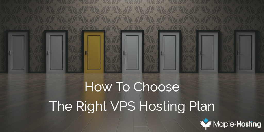 How To Choose The Right VPS Hosting Plan