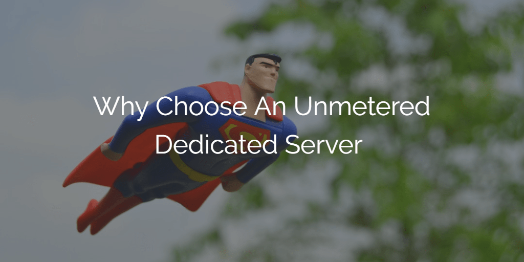 Why Choose Unmetered Dedicated Server Hosting