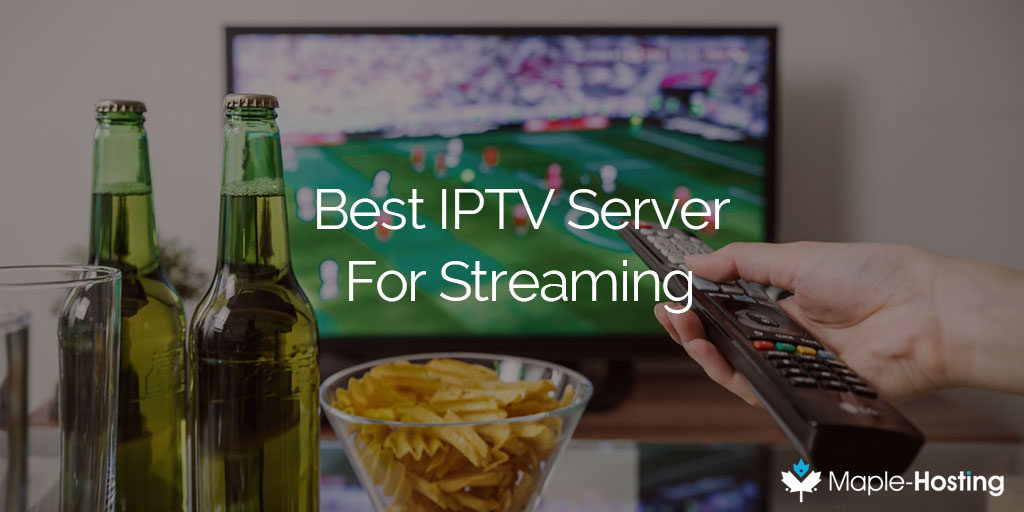 Best IPTV Server For Streaming - How To Choose?