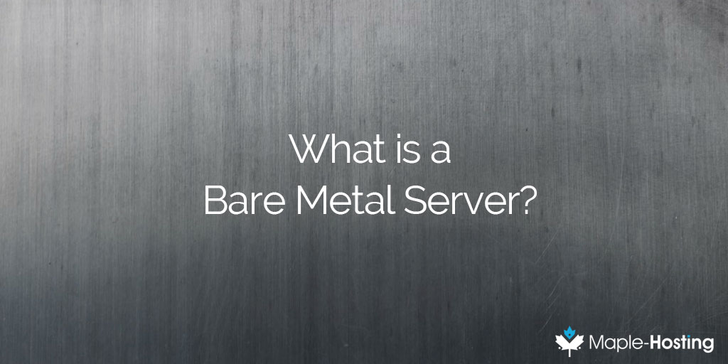What is a bare metal server?