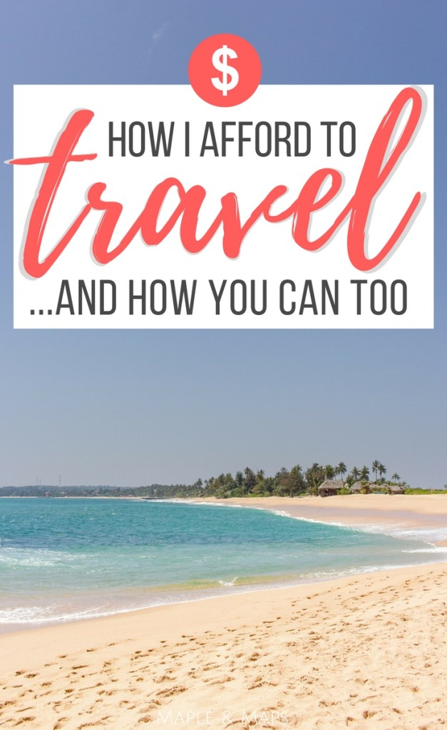 How I Afford to Travel...And How You Can Too!