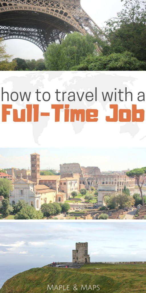 How to Travel with a Full-Time Job