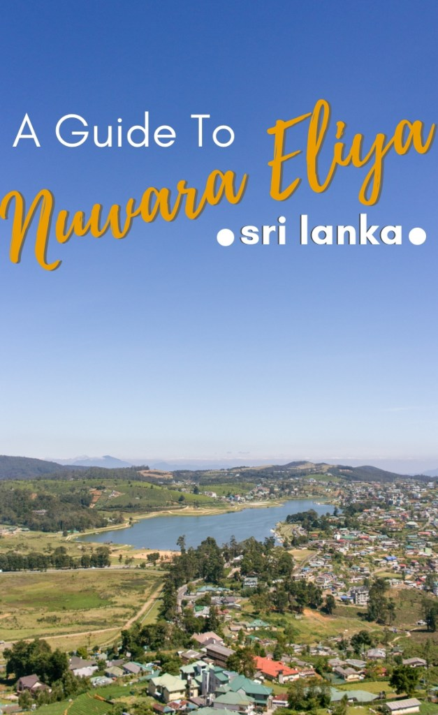 A Guide to Nuwara Eliya, Sri Lanka