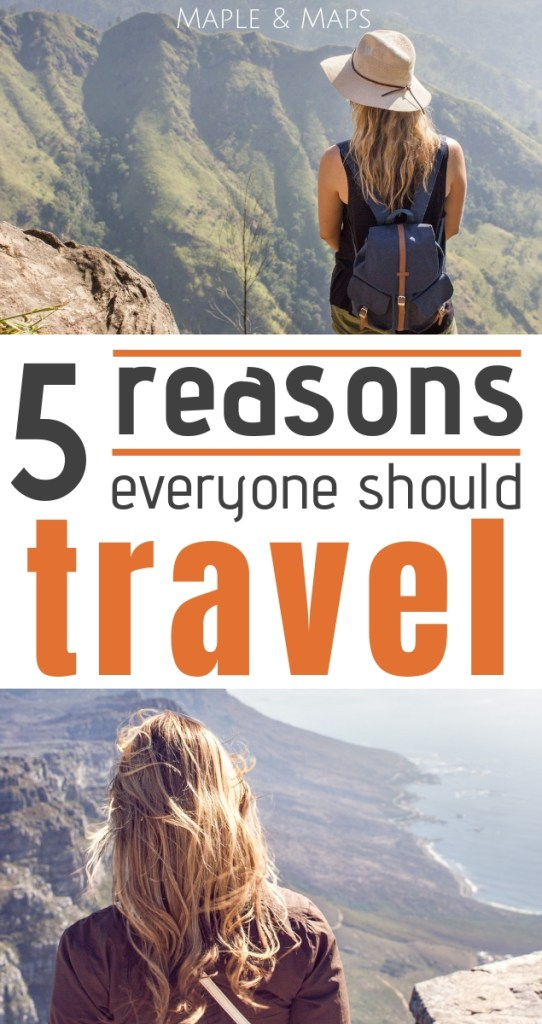 5 Reasons Everyone Should Travel