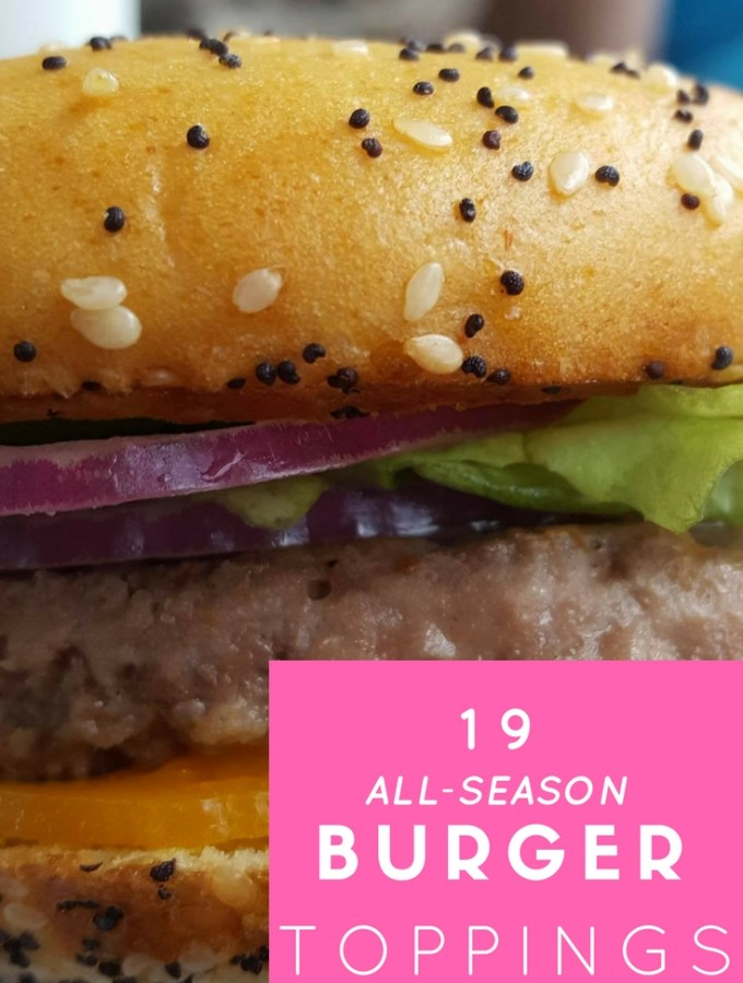 19 Homemade and Best Burger Toppings | Summer | BBQ | Take the BBQ Indoors