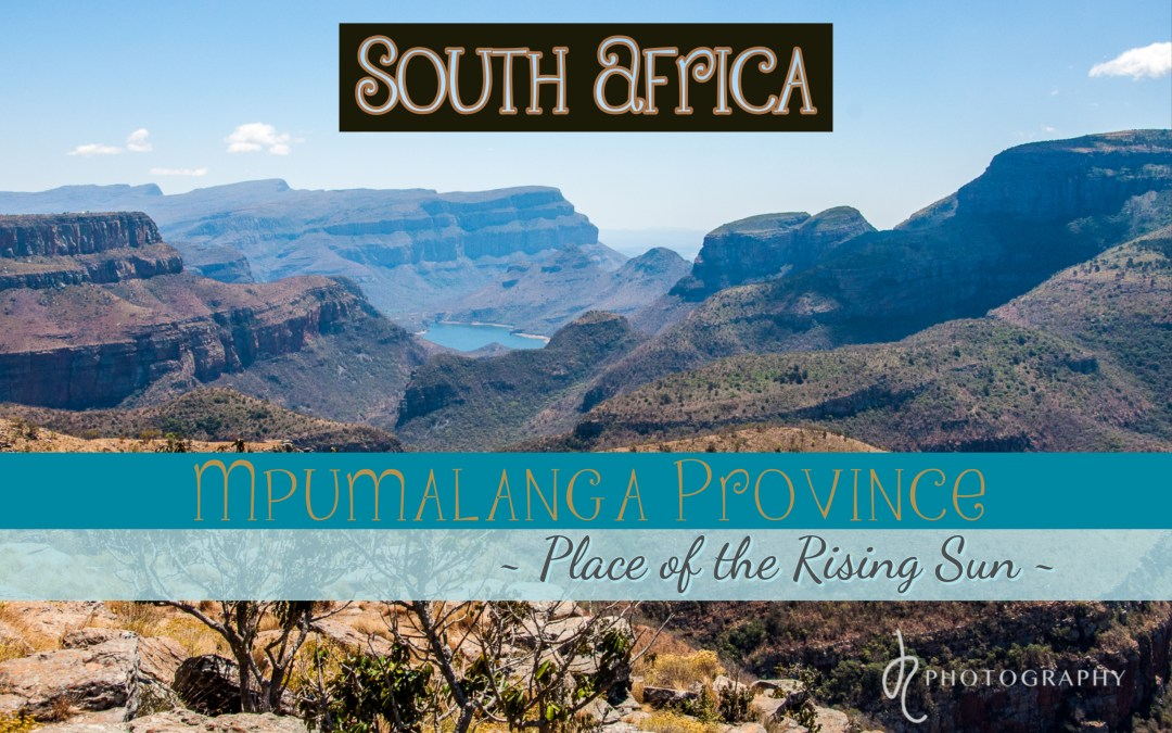 South Africa: Mpumalanga – Place of the Rising Sun