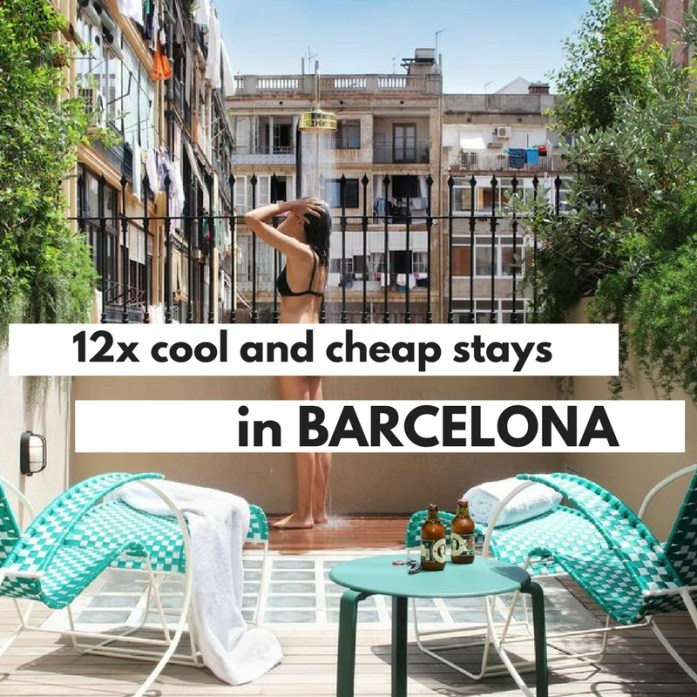12x cool and cheap stays in Barcelona, Spain by Map of Joy