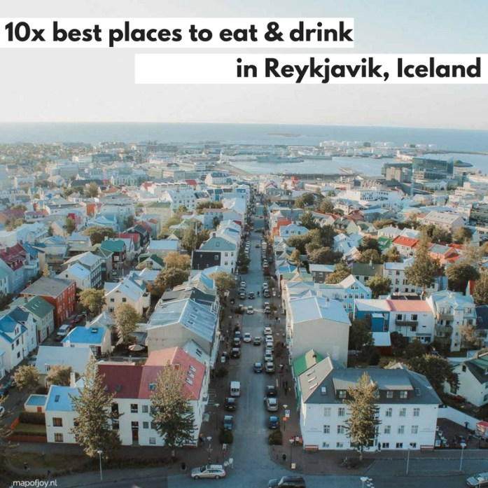 10x best places to eat and drink in Reykjavik, Iceland- Map of Joy