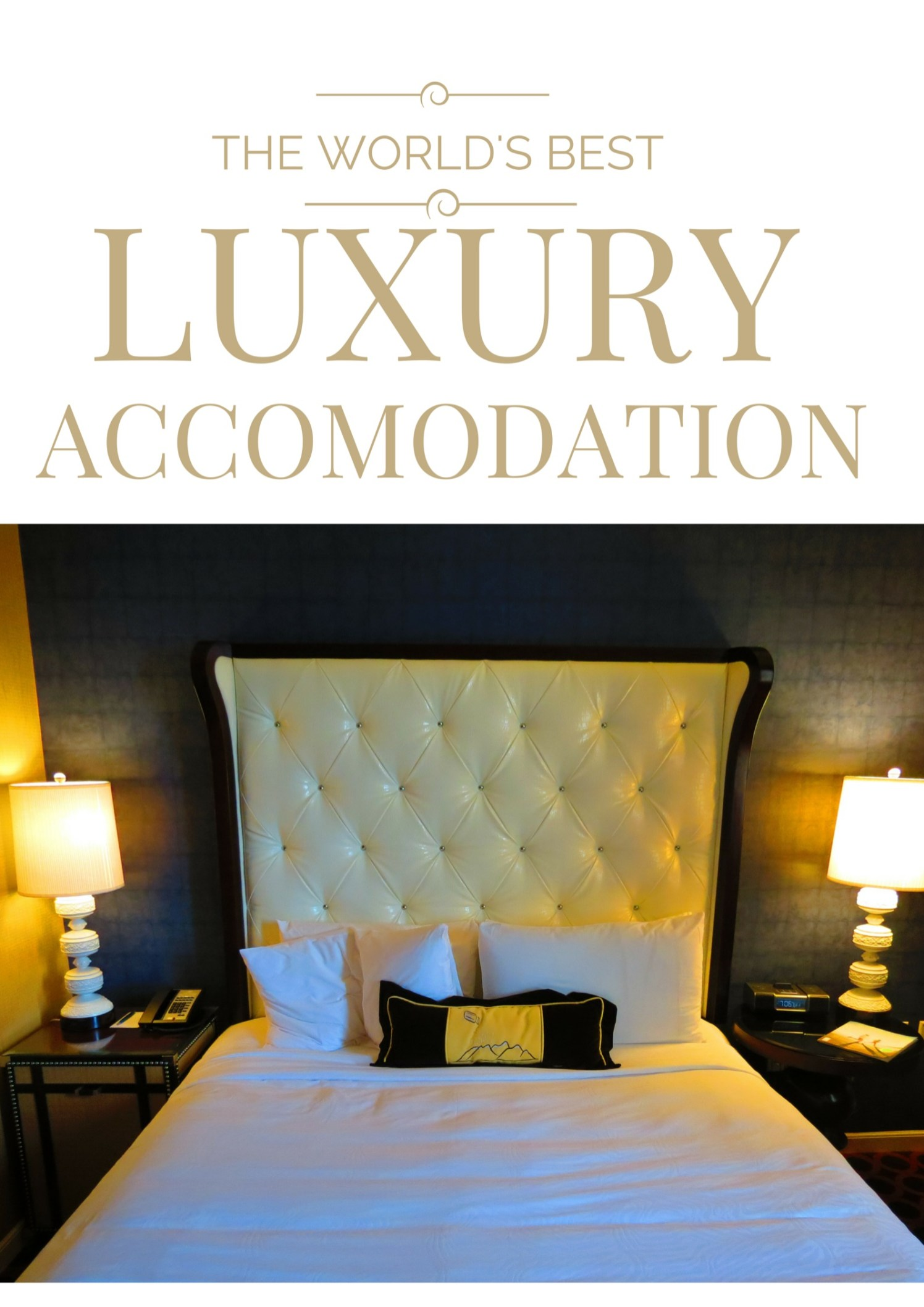 The world's best luxury accommodation.