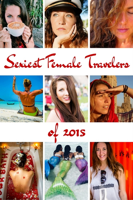 "Adventure has been the new pretty for a while now, and women who travel are continually redefining the traditional notion of ""sexy"" through their passion for exploring the world and adventurous soul."