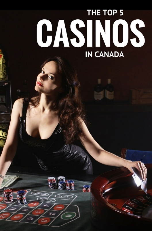 Here are five of the very best casinos that Canada has to offer for casino tourism fans.