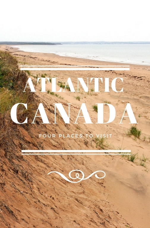 4 Places You Need To Visit In Atlantic Canada Mapping Megan