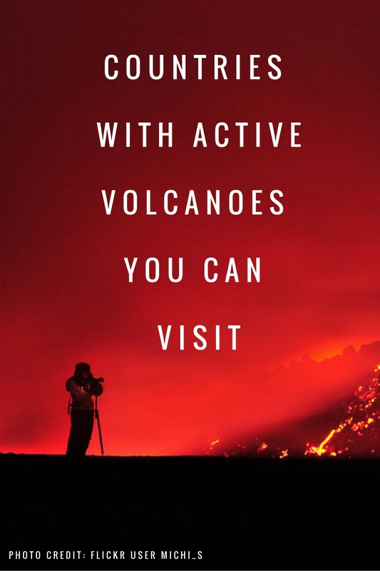 We've chosen five countries with live volcanoes. Though some of these have more than one volcano currently active, so keep an eye out for that too!