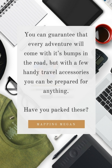 You can pretty much guarantee that every adventure will come with it's bumps in the road, but with careful planning and a few handy travel accessories you can be prepared for anything.