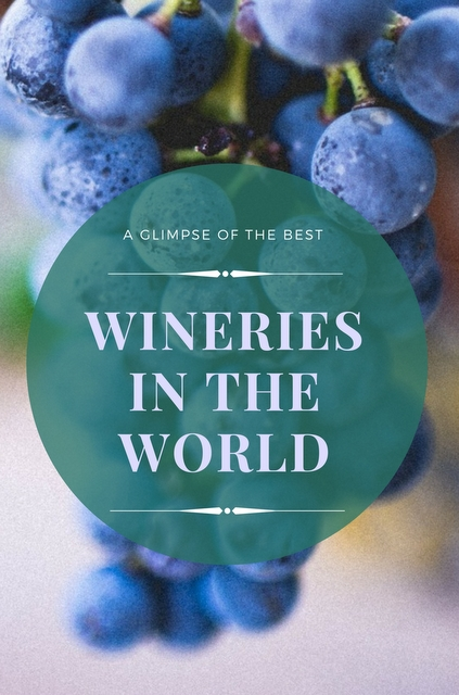 The following is a glimpse into a few of the best wineries around the world.