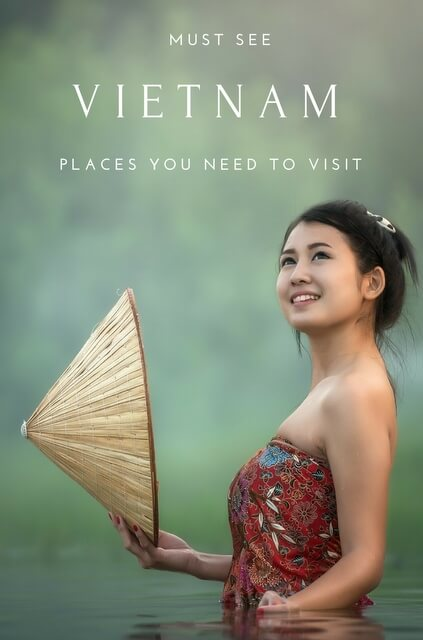 Vietnam Must See: Places to go in Vietnam