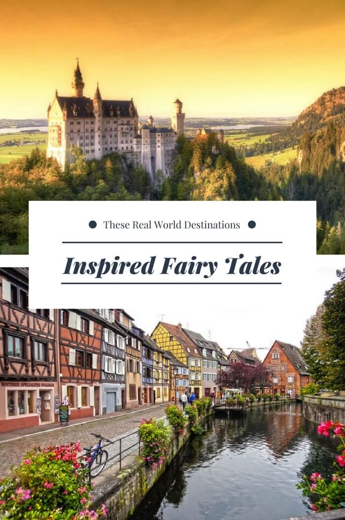 If you love fairy tales and have a serious case of wanderlust, you can visit these real places that inspired some of the best stories of all time.