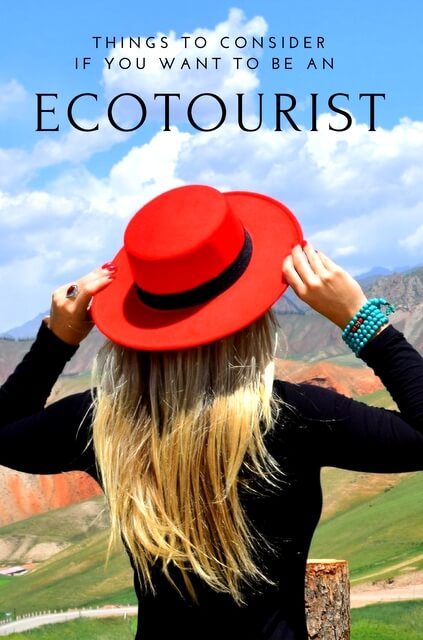 Ecotourism is the belief that travel should be ultimately beneficial to both the tourist and the host country.
