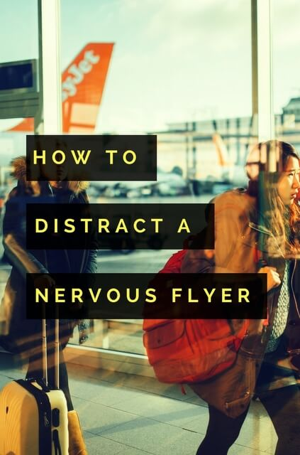 Here are some tips for distracting a nervous flyer so you can fly with ease and confidence!