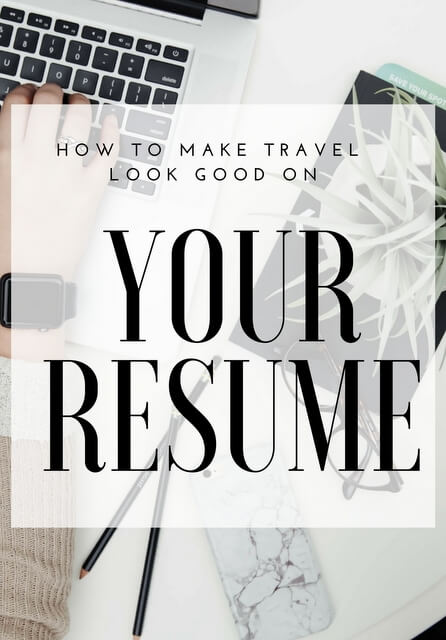 #Travel isn't as novel as it used to be, so how can you properly market your time abroad to make your skills and experiences look good on your #resume?