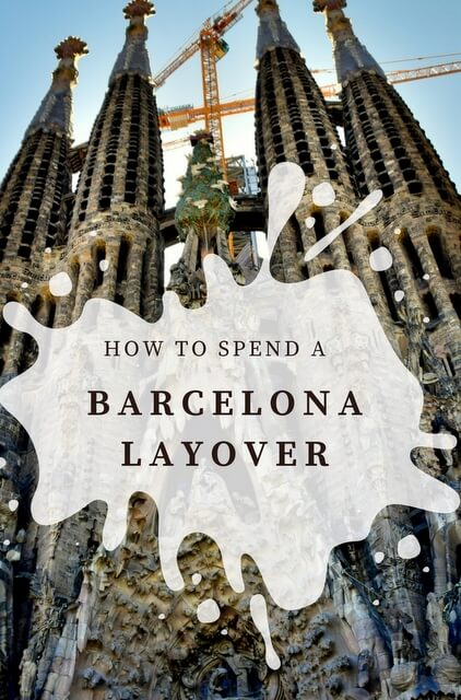 How to spend a layover in Barcelona