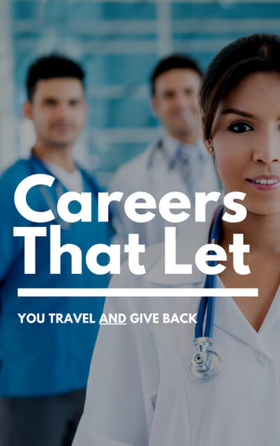 The following careers allow you to combine international travel with helping local communities. You just have to be willing to put the work in to acquire the necessary skills.