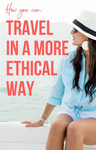 Making ethical travel choices isn't always easy. So here are a few of my suggestions for how to travel in a more ethically conscious way.
