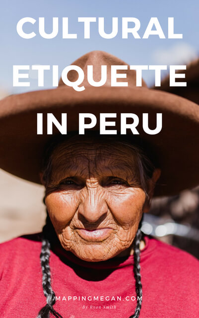 If you're interested in #Peru travel and want to be respectful of their culture, follow these tips.