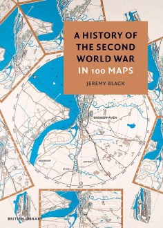 a-history-of-second-world-war-100-maps-uk