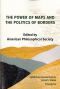 The Power of Maps and the Politics of Borders (cover)