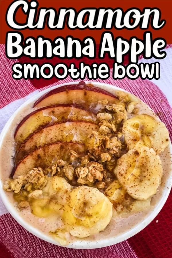 Cinnamon Banana Apple Smoothie Bowl