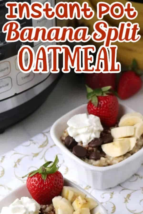 Instant Pot Oatmeal with Banana Split Topping Pin