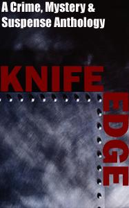 Knife Edge - a crime, mystery & suspense anthology