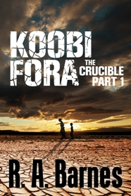 Cover for Koobi Fora: The Crucible Part 1 by R. A. Barnes